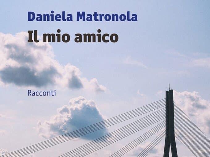 Daniela Matronola per Manni Editori: Il mio amico | Recensione