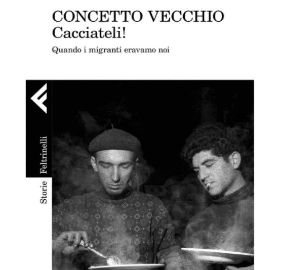"""In """"Cacciateli!"""" Concetto Vecchio ricorda quando gli italiani sono stati migranti"""