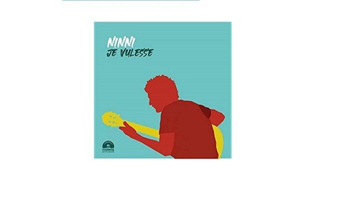 Je Vulesse è il debutto discografico di Ninni