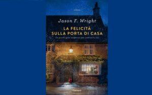 La felicità sulla porta di casa di Jason F. Wright