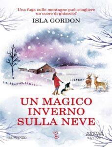 Un magico inverno sulla neve: il primo romanzo di Isla Gordon