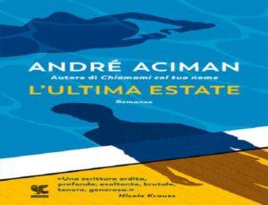 L'ultima estate di André Aciman