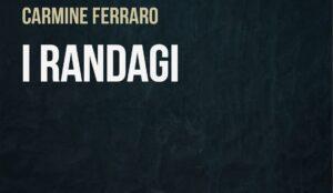 I randagi di Carmine Ferraro, un ottimo debutto