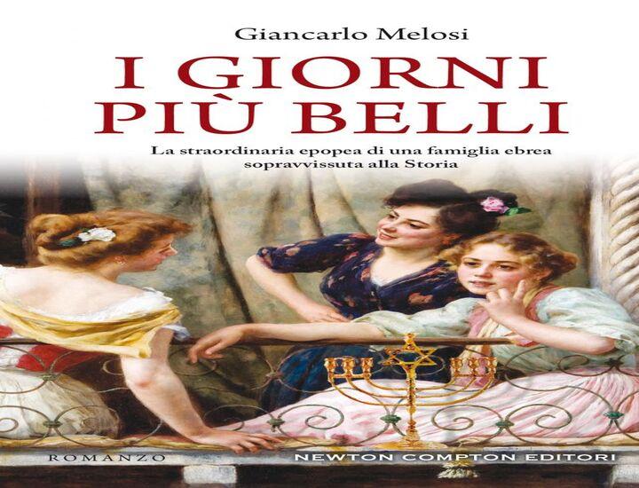 I giorni più belli: il romanzo d'esordio di Giancarlo Melosi