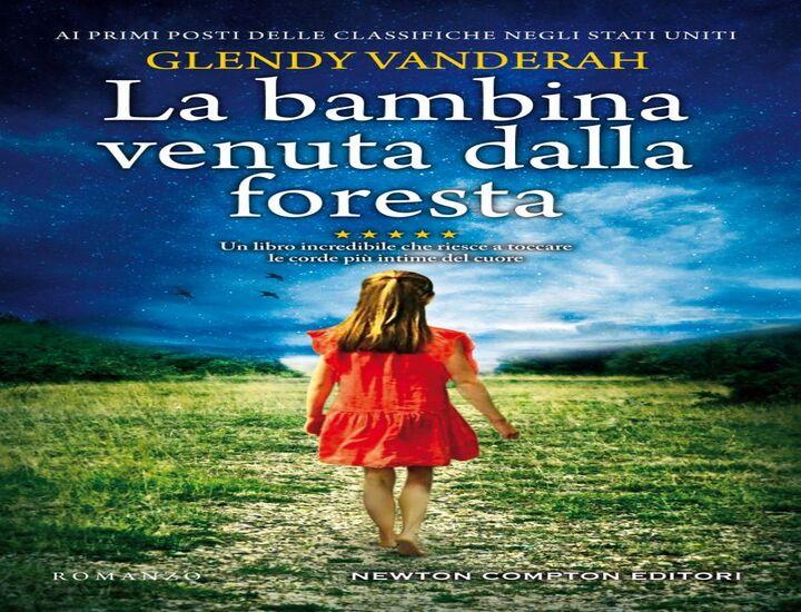La bambina venuta dalla foresta: il nuovo romanzo di Glendy Vanderah