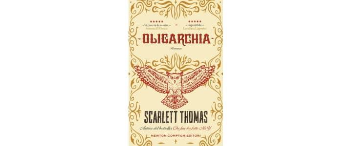 Recensione di Oligarchia Scarlett Thomas. Tash, figlia di un oligarca Russo viene mandata in un collegio inglese e inizierà una nuova vita.