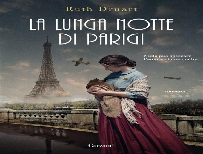 La lunga notte di Parigi: il nuovo romanzo di Ruth Druart