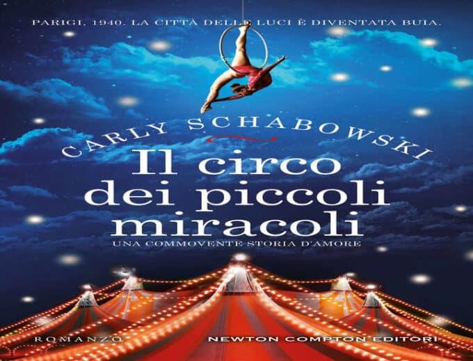 Il circo dei piccoli miracoli: il nuovo romanzo di Carly Schabowski
