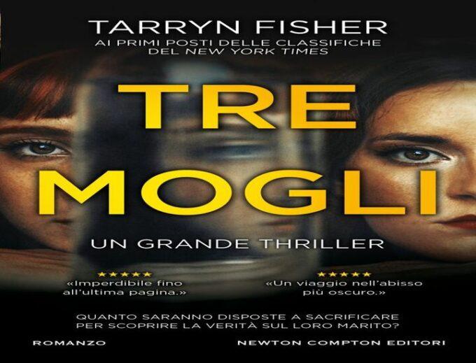 Tre mogli: il nuovo romanzo di Tarryn Fisher
