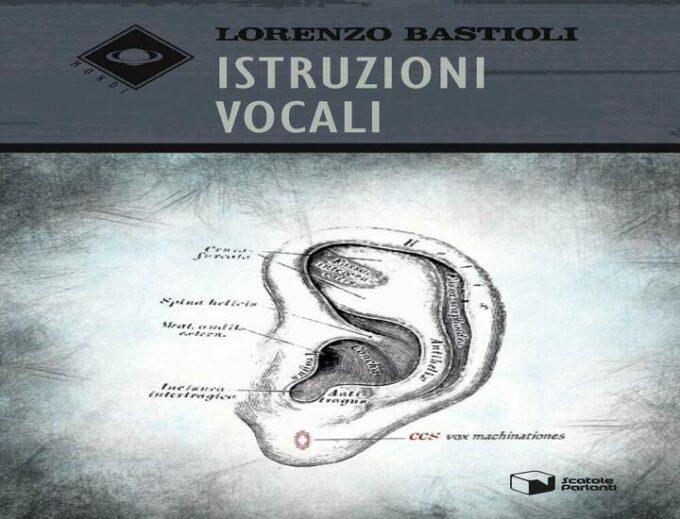 Istruzioni vocali: il nuovo romanzo di Lorenzo Bastioli