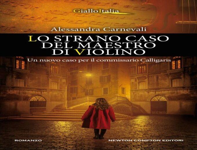 Lo strano caso del maestro di violino: un giallo di Alessandra Cavallo